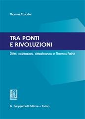 Tra ponti e rivoluzioni. Diritti, costituzioni, cittadinanza in Thomas Paine