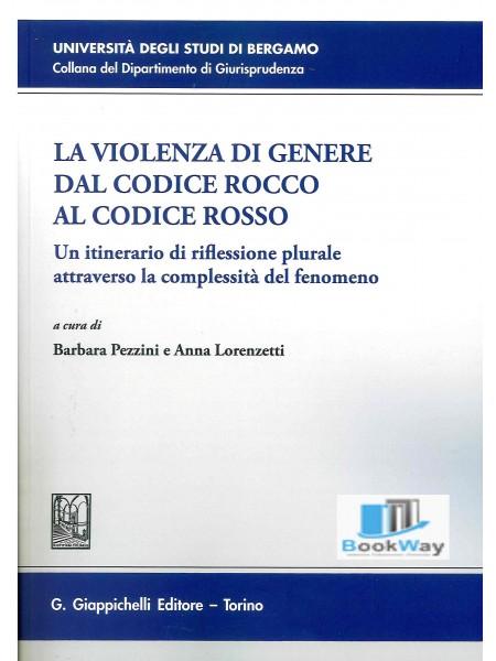 La violenza di genere dal Codice rosso al Codice Rocco.