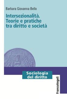 Intersezionalità. Teorie e pratiche tra diritto e società