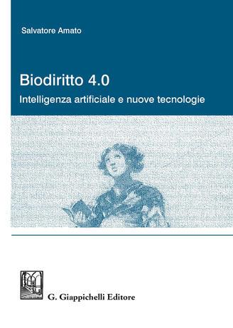 Biodiritto 4.0. Intelligenza artificiale e nuove tecnologie