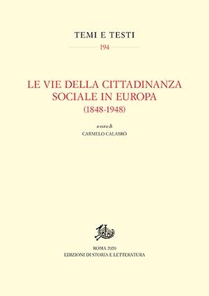 Le vie della cittadinanza sociale in Europa (1848-1948)
