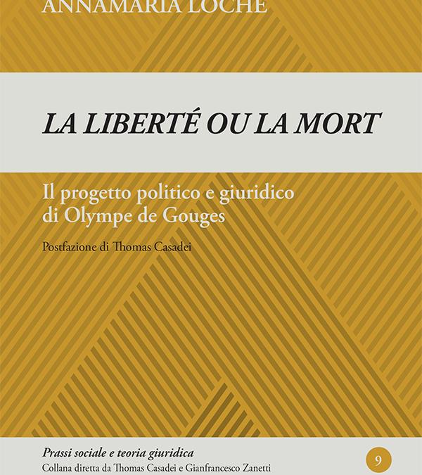 La liberté ou la mort. Il progetto politico e giuridico di Olympe de Gouges