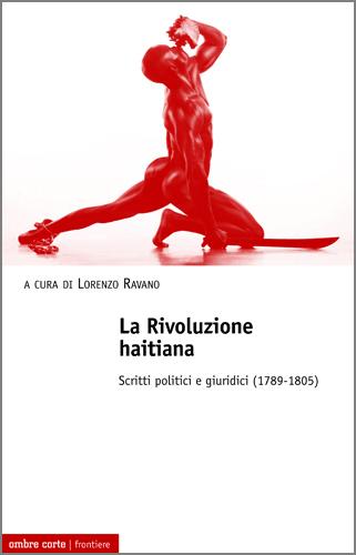 La Rivoluzione haitiana. Scritti politici e giuridici (1789-1805)