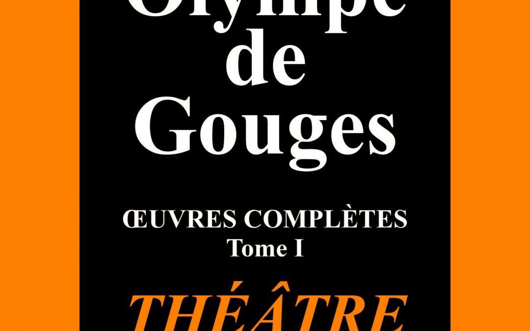 Olympe de Gouges. Œuvres Complètes
