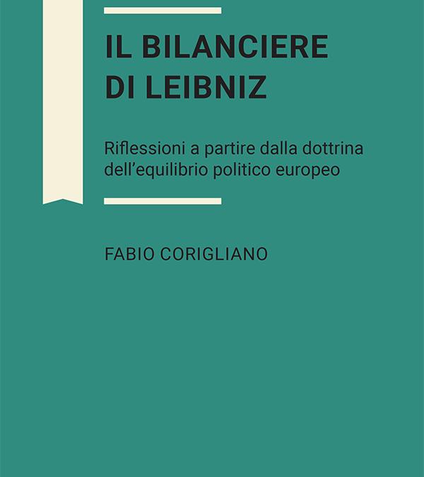 Il bilanciere di Leibniz. Riflessioni a partire dalla dottrina dell'equilibrio politico europeo