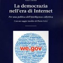 La democrazia nell'era di Internet. Per una politica dell'intelligenza collettiva